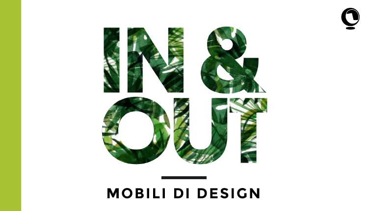 Dentro o fuori? Mobili di design in&out